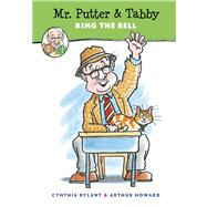 Mr. Putter and Tabby Ring the Bell by Rylant, Cynthia; Howard, Arthur, 9780152050719