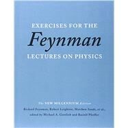 Exercises for the Feynman Lectures on Physics: New Millennium Edition by Feynman, Richard Phillips; Leighton, Robert; Sands, Matthew; Gottlieb, Michael A.; Pfeiffer, Rudolf, 9780465060719