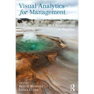 Visual Analytics for Management: Translational Science and Applications in Practice by Bendoly; Elliot, 9781138190719