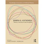 John G. Gunnell: History, Discourses and Disciplines by Robinson,Christopher C., 9781138910720