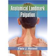 Anatomical Landmark Palpation Video and Book by Maxwell, Paula, 9781451130720