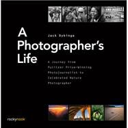 A Photographer's Life by Dykinga, Jack, 9781681980720