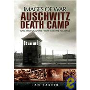 Auschwitz Death Camp by Baxter, Ian, 9781848840720