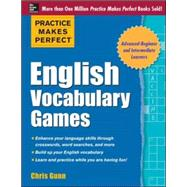 Practice Makes Perfect English Vocabulary Games by Gunn, Chris, 9780071820721