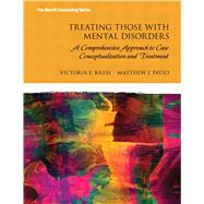 Treating Those with Mental Disorders A Comprehensive Approach to Case Conceptualization and Treatment by Kress, Victoria E.; Paylo, Matthew J., 9780133740721