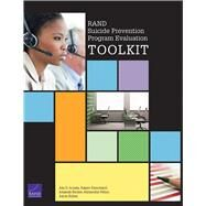 Rand Suicide Prevention Program Evaluation Toolkit by Acosta, Joie D.; Ramchand, Rajeev; Becker, Amariah; Felton, Alexander; Kofner, Aaron, 9780833080721