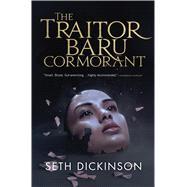 The Traitor Baru Cormorant by Dickinson, Seth, 9780765380722