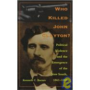 Who Killed John Clayton by Barnes, Kenneth C., 9780822320722