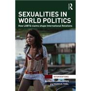 Sexualities in World Politics: How LGBTQ claims shape International Relations by Lavinas Picq; Manuela, 9781138820722