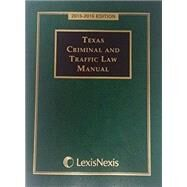 Texas Criminal and Traffic Law Manual 2015-2016 by Matthew Bender & Company, Inc., 9781632830722
