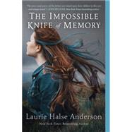 The Impossible Knife of Memory by Anderson, Laurie Halse, 9780147510723