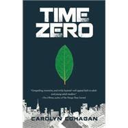 Time Zero by Cohagan, Carolyn, 9781631520723