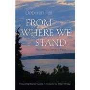 From Where We Stand by Tall, Deborah; Kuusisto, Stephen; Kittridge, William, 9780815610724