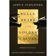Bulls, Bears and Golden Calves by Stapleford, John E., 9780830840724