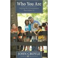 Who You Are A Story of Second Chances by Croyle, John, 9781433680724