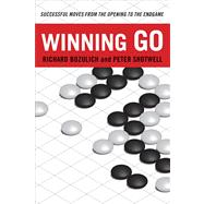 Winning Go : Successful Moves from the Opening to the Endgame by Bozulich, Richard, 9784805310724