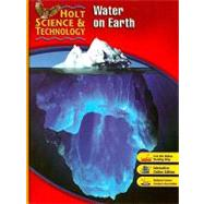 Holt Science and Technology: Water on Earth Short Course H