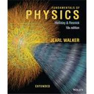 Fundamentals of Physics Extended, Tenth Edition by David Halliday (University of Pittsburgh); Robert Resnick (Rensselaer Polytechnic Institute); Jearl Walker (Cleveland State University), 9781118230725