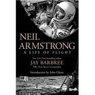 Neil Armstrong A Life of Flight by Barbree, Jay, 9781250040725
