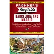 Frommer's EasyGuide to Barcelona and Madrid by Harris, Patricia; Lyon, David, 9781628870725