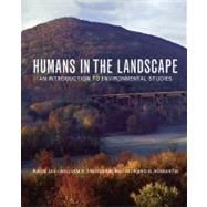 Humans in the Landscape: An Introduction to Environmental Studies by LEE,KAI N., 9780393930726