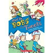 Meet the Bobs and Tweets (Bobs and Tweets #1) by Springfield, Pepper; Caldwell, Kristy, 9780545870726
