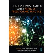Contemporary Families at the Nexus of Research and Practice by Browning; Scott, 9781138950726