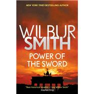 Power of the Sword by Smith, Wilbur A., 9781499860726