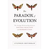 The Paradox of Evolution by Rothman, Stephen, 9781633880726