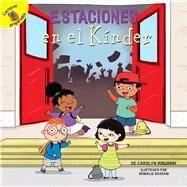 Estaciones en el kínder/ Kindergarten Seasons by Kisloski,Carolyn; Bassani, Srimalie, 9781641560726