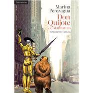 Don Quijote de Manhattan/ Don Quixote Manhattan by Perezagua, Marina, 9788415070726
