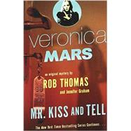 Veronica Mars (2): An Original Mystery by Rob Thomas by THOMAS, ROBGRAHAM, JENNIFER, 9780804170727