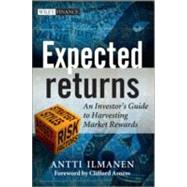 Expected Returns : An Investor's Guide to Harvesting Market Rewards by Ilmanen, Antti, 9781119990727