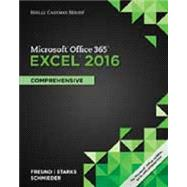 Shelly Cashman Series Microsoft Office 365 & Excel 2016 Comprehensive by Freund, Steven M.; Starks, Joy L.; Schmieder, Eric, 9781305870727