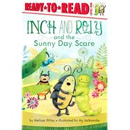 Inch and Roly and the Sunny Day Scare by Wiley, Melissa; Jatkowska, Ag, 9781442490727