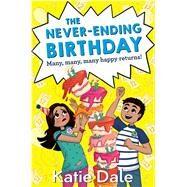 The Never-ending Birthday by Dale, Katie, 9781509810727