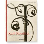 Karl Blossfeldt: 1865-1932: The Complete Published Work by Adam, Hans Christian, 9783836550727