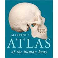 Martini's Atlas of the Human Body by Martini, Frederic H., 9780321940728