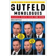 The Gutfeld Monologues by Gutfeld, Greg, 9781501190728