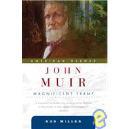 John Muir Magnificent Tramp by Miller, Rod, 9780765310729