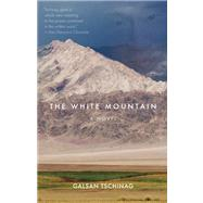 The White Mountain A Novel by Tschinag, Galsan; Rout, Katharina, 9781571310729