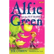 Alfie Green and the Fly-trapper by O'brien, Joe; Texier, Jean, 9781847170729