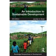 An Introduction to Sustainable Development by Elliott; Jennifer, 9780415590730