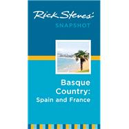 Rick Steves Snapshot Basque Country: France & Spain by Steves, Rick, 9781631210730