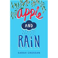 Apple and Rain by Crossan, Sarah, 9781681190730