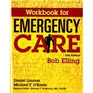 Workbook for Emergency Care by Elling, Robert; Bergeron, J. David, 9780134010731