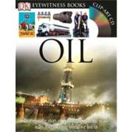 DK Eyewitness Books: Oil by Farndon, John, 9780756690731
