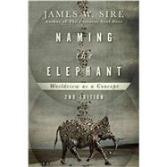 Naming the Elephant by Sire, James W., 9780830840731