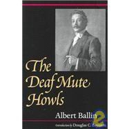 The Deaf Mute Howls by Ballin, Albert, 9781563680731