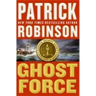 Ghost Force by Robinson, Patrick, 9780061120732